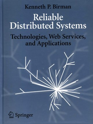 Reliable Distributed Systems - K. P. Birman